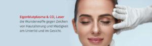 Eigenblutplasma & CO2 Laser: die neue Kombi als Wunderwaffe gegen Zeichen von Hautalterung und Müdigkeit